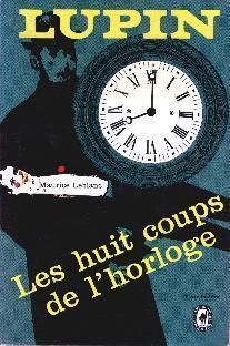 Couverture du livre : Les huit coups de l'horloge