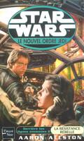 Star Wars - le Nouvel Ordre Jedi, tome 12 : Derrière les lignes ennemis - 2 : La résistance rebelle