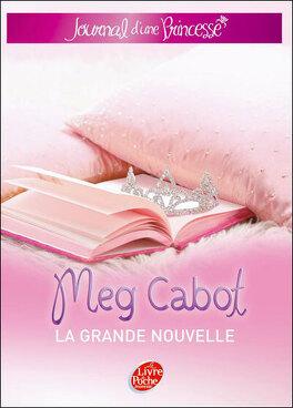 Couverture du livre : Journal d'une princesse, Tome 1 : La Grande Nouvelle