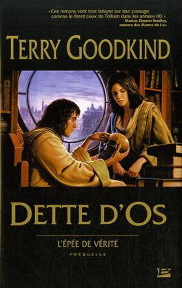 Couverture du livre : L'Épée de Vérité, Préquelle : Dette d'Os