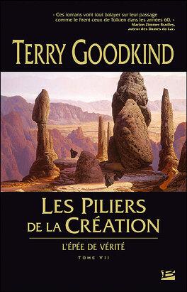 Couverture du livre : L'Épée de Vérité, Tome 7 : Les Piliers de la création