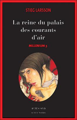 Couverture du livre : Millénium, Tome 3 : La reine dans le palais des courants d'air