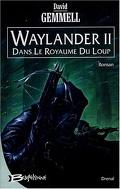 Le Cycle de Drenaï : Waylander II, Dans le Royaume du Loup