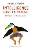L'intelligence dans la nature : En quête du savoir