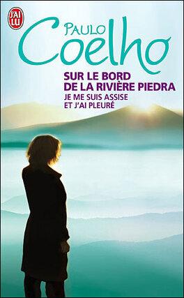 Couverture du livre : Sur le bord de la rivière Piedra je me suis assise et j'ai pleuré