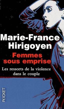 Couverture du livre : Femmes sous emprise : les ressorts de la violence dans le couple
