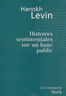 Couverture du livre : Histoires sentimentales sur un banc public : nouvelles