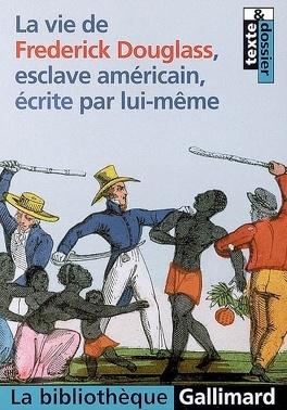 Couverture du livre : La Vie de Frederick Douglass, esclave américain, écrite par lui-même