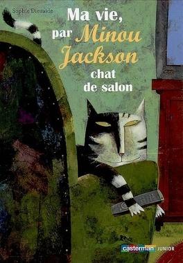 Couverture du livre : Ma vie, par Minou Jackson chat de salon