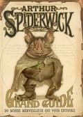 Arthur Spiderwick : grand guide du monde merveilleux qui vous entoure