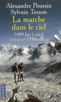 La marche dans le ciel : 5.000 kilomètres à pied à travers l'Himalaya