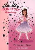 Princesse academy : Volume 3, Princesse Daisy a du courage