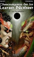 Chroniques de la Lune Noire, tome 13 : La prophétie