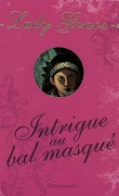Lady Grace, tome 3 : Intrigue au bal masqué