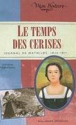 Le temps des cerises : journal de Mathilde, 1870-1871