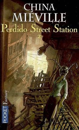 Couverture du livre : Perdido Street Station, Tome 2