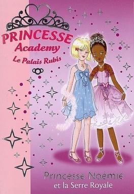 Couverture du livre : Princesse Academy, Tome 22 : Princesse Noémie et la Serre Royale