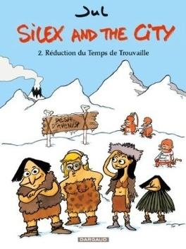 Couverture du livre : Silex and the city, Tome 2 : Réduction du Temps de Trouvaille