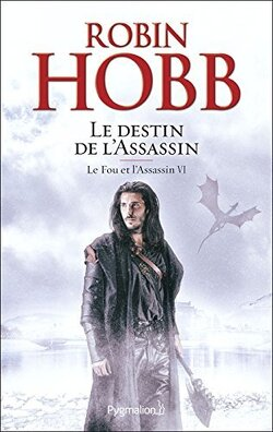 Couverture de Le Fou et l'Assassin, Tome 6 : Le Destin de l'assassin
