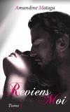 Reviens-moi, Tome 1