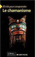 20 clés pour comprendre le chamanisme