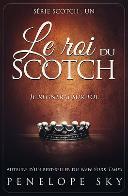 Couverture du livre : Scotch, Tome 1 : Le Roi du scotch
