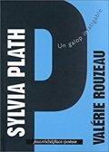 Sylvia Plath, un galop infatigable
