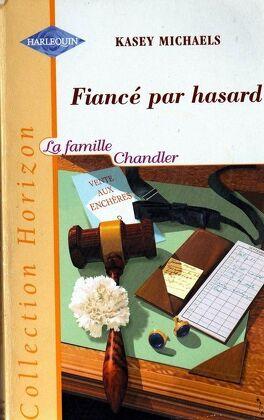 Couverture du livre : La famille Chandler, Tome 3 : Fiancé par hasard