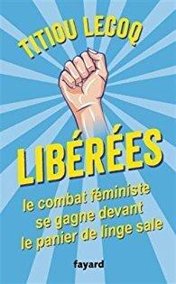 Couverture du livre : Libérées ! Le combat féministe se gagne devant le panier de linge sale