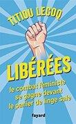 Libérées ! Le combat féministe se gagne devant le panier de linge sale