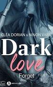 Dark Love, Tome 1 : Forget