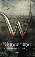 Le Wunderkind , Tome 2 , La rose et les trois clous