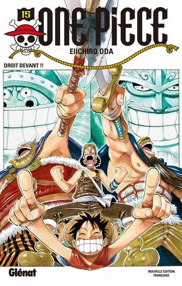 Couverture du livre : One Piece, Tome 15 : Droit devant !!
