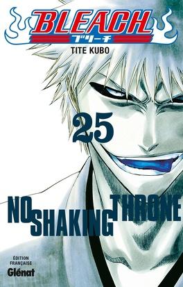 Couverture du livre : Bleach, Tome 25 : No Shaking Throne