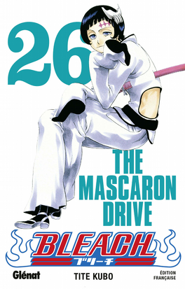 Couverture du livre : Bleach, Tome 26 : The Mascaron Drive