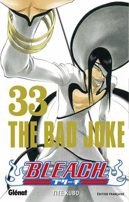 Couverture du livre : Bleach, Tome 33 : The Bad Joke