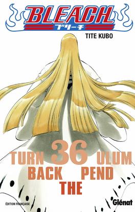 Couverture du livre : Bleach, Tome 36 : Turn Back the Pendulum