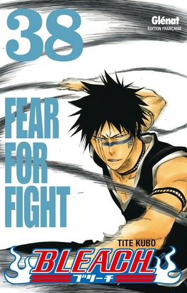 Couverture du livre : Bleach, Tome 38 : Fear for Fight