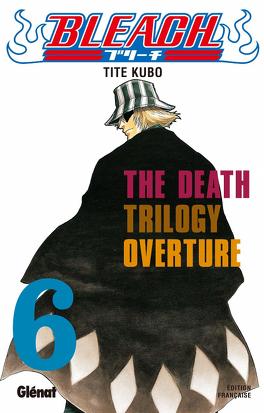 Couverture du livre : Bleach, Tome 6 : The Death Trilogy Overture