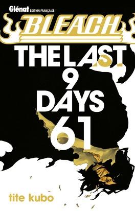 Couverture du livre : Bleach, Tome 61 : The Last 9 Days