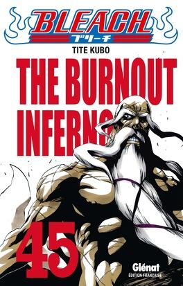 Couverture du livre : Bleach, Tome 45 : The Burnout Inferno