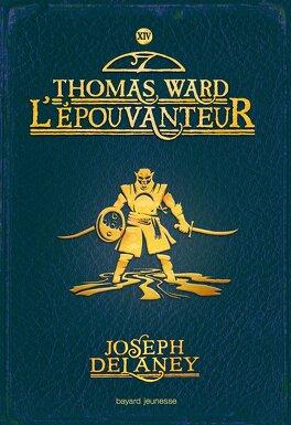 Couverture du livre : L'Épouvanteur, Tome 14 : Thomas Ward l'épouvanteur