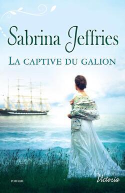 Couverture de La trilogie des Lords, tome 1 : La captive du Galion