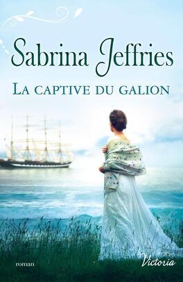 Couverture du livre : La Trilogie des Lords, Tome 1 : La Captive du Galion