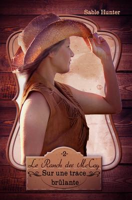 Couverture du livre : Le ranch des McCoy, Tome 2 : Sur une trace brûlante