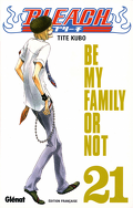 Bleach, Tome 21 : Be My Family or Not