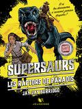 Supersaurs, Tome 1 : Les Raptors de paradis