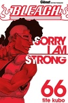couverture Bleach, Tome 66 : Sorry I Am Strong