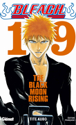 Bleach, Tome 19 : The Black Moon Rising