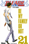 couverture Bleach, Tome 21 : Be My Family or Not